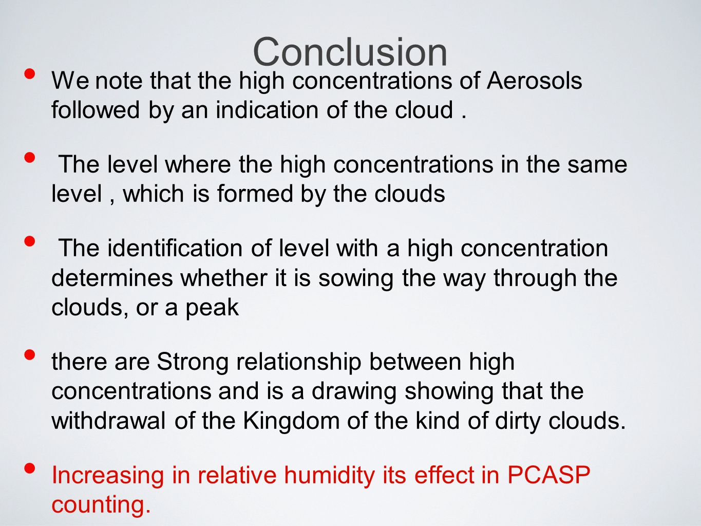 Conclusion We note that the high concentrations of Aerosols followed by an indication of the cloud. The level where the high concentrations in the sam