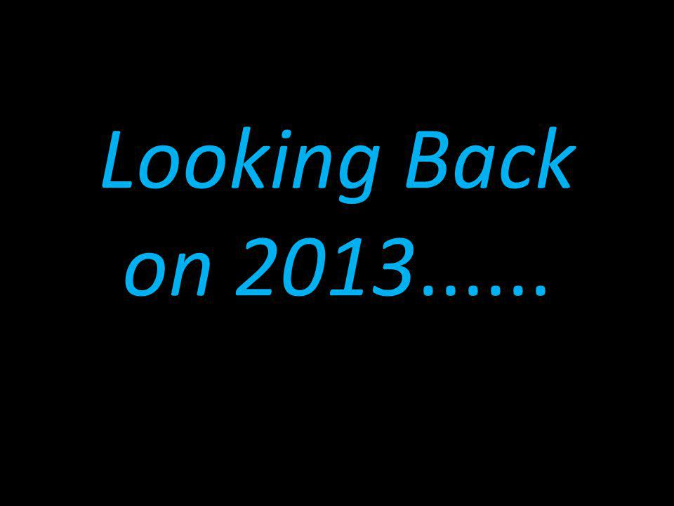 Looking Back on 2013......
