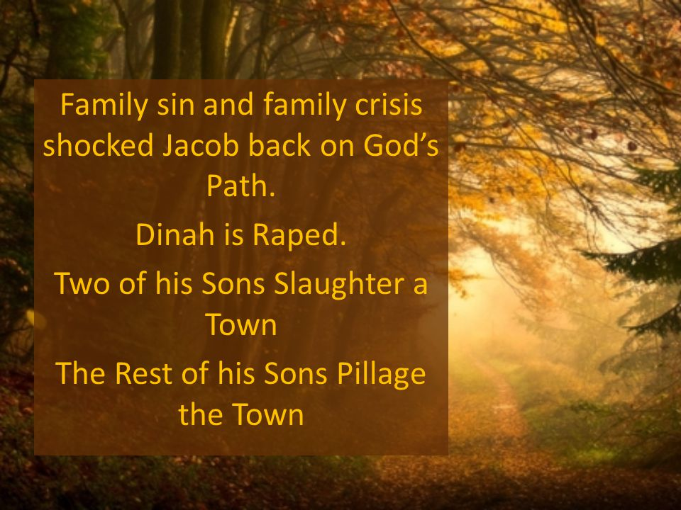 Family sin and family crisis shocked Jacob back on Gods Path.