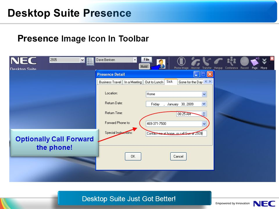 NEC Confidential Presence Image Icon In Toolbar Desktop Suite Just Got Better! Optionally Call Forward the phone! Desktop Suite Presence
