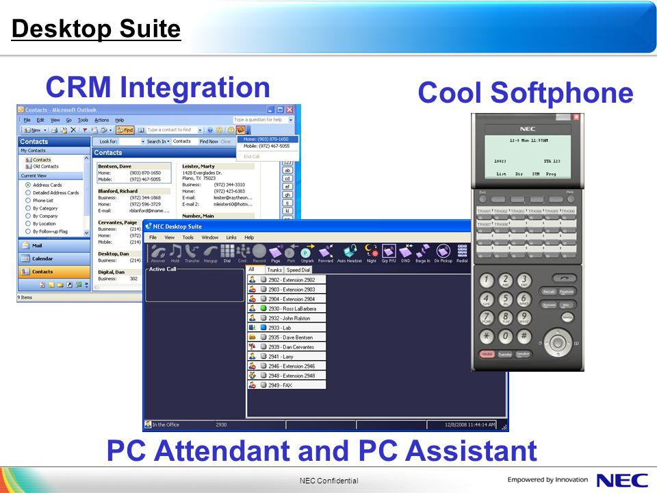 NEC Confidential Desktop Suite CRM Integration PC Attendant and PC Assistant Cool Softphone