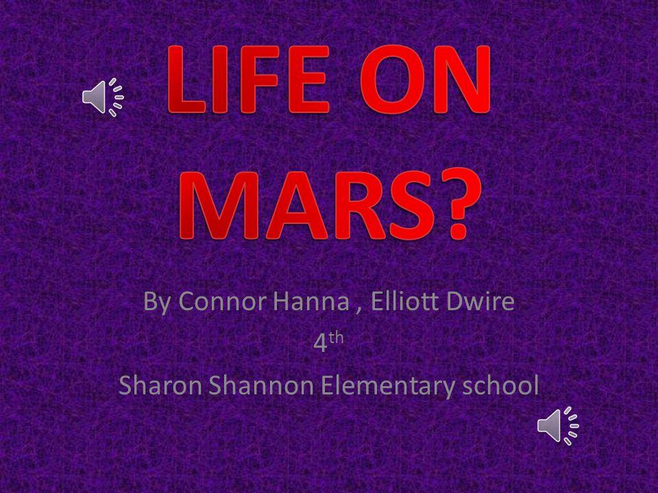 By Connor Hanna, Elliott Dwire 4 th Sharon Shannon Elementary school