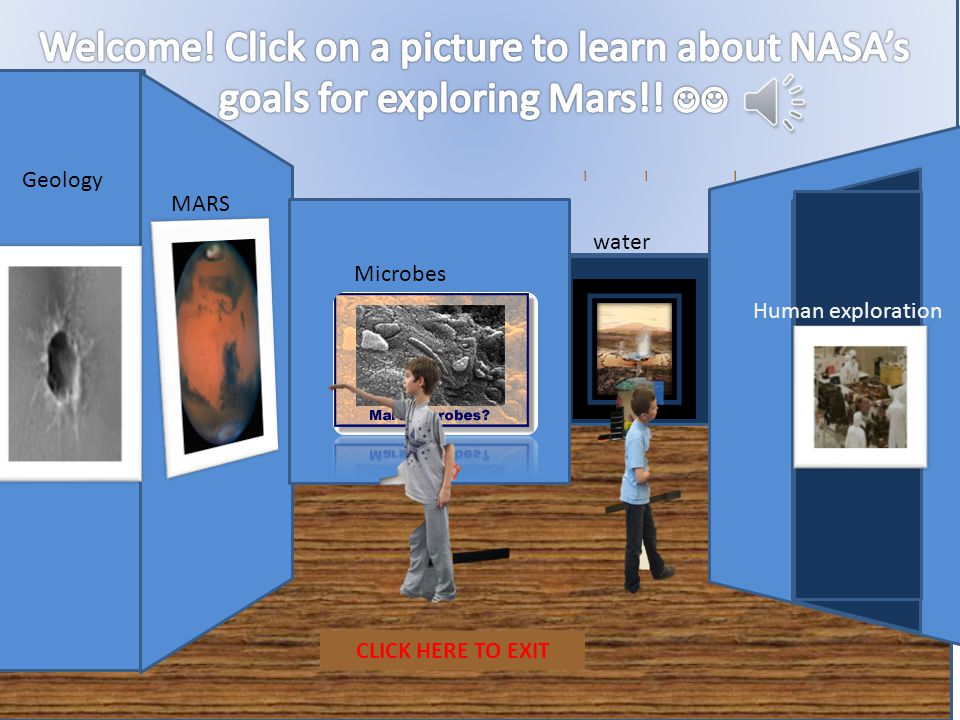 Geology Microbes MARS water Human exploration CLICK HERE TO EXIT