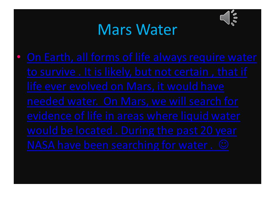 Mars Water On Earth, all forms of life always require water to survive.