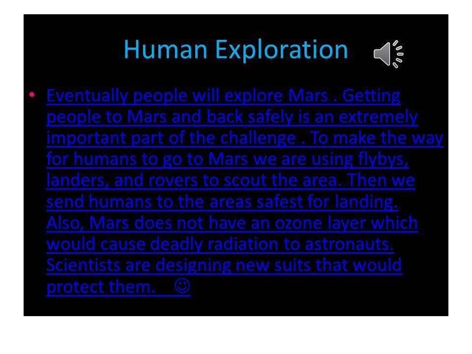 Human Exploration Eventually people will explore Mars.