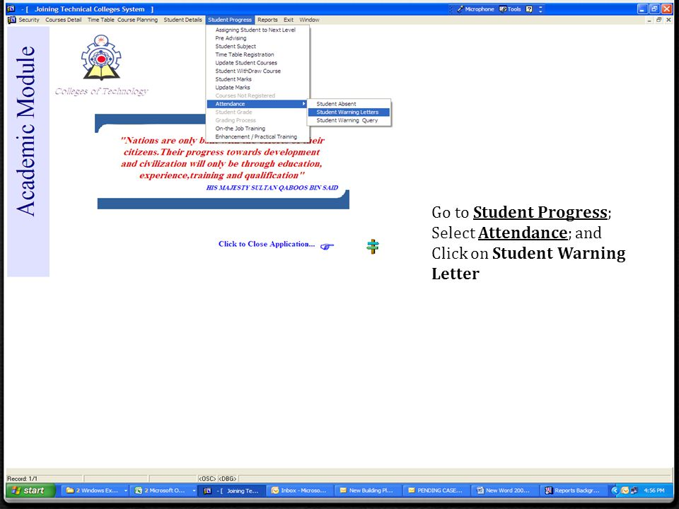 Go to Student Progress; Select Attendance; and Click on Student Warning Letter