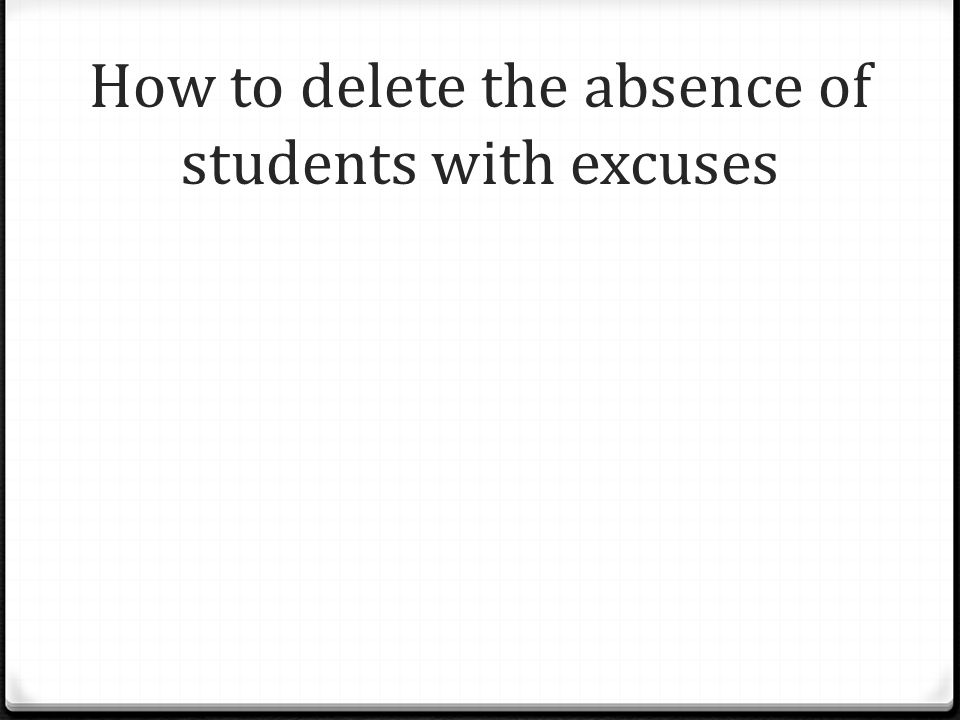 How to delete the absence of students with excuses