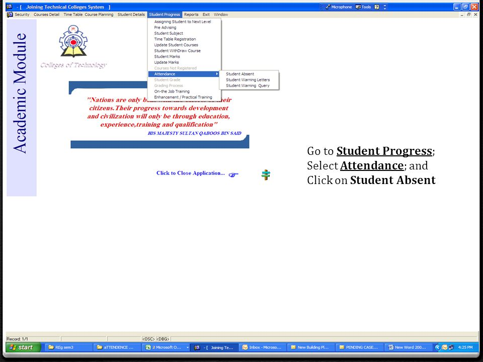 Go to Student Progress; Select Attendance; and Click on Student Absent