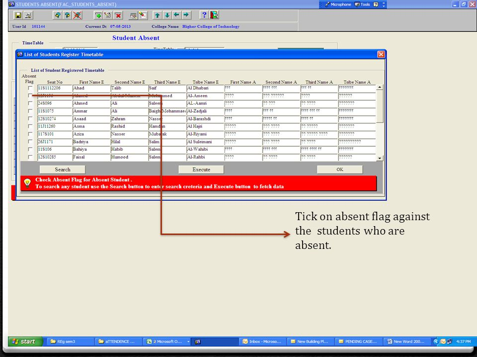 Tick on absent flag against the students who are absent.