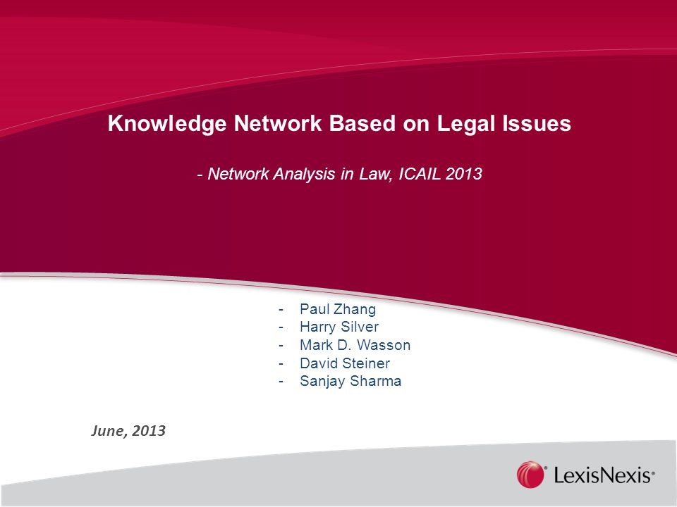Knowledge Network Based on Legal Issues - Network Analysis in Law, ICAIL 2013 - Paul Zhang - Harry Silver - Mark D.