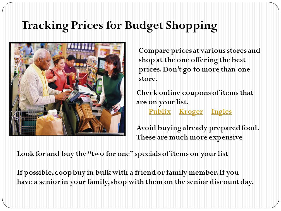 Tracking Prices for Budget Shopping Compare prices at various stores and shop at the one offering the best prices.