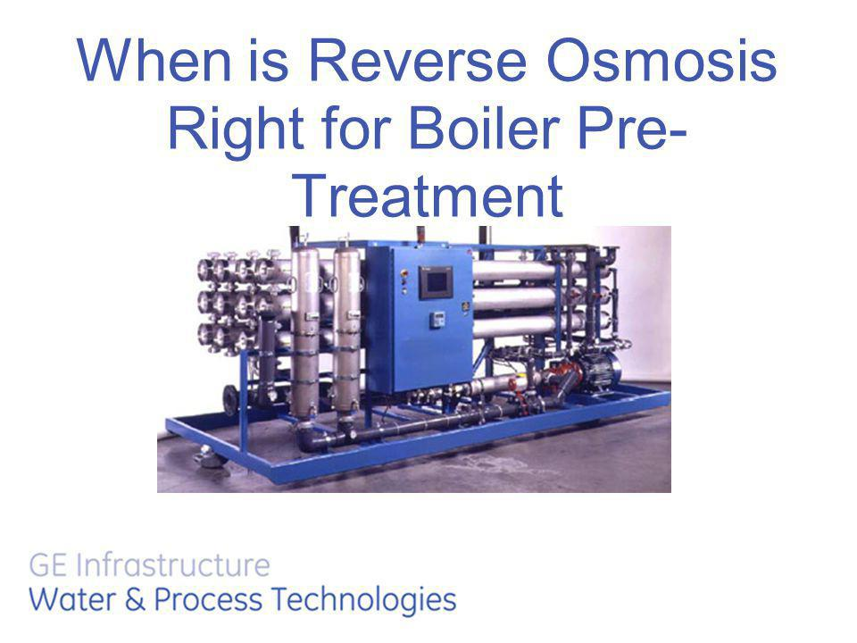 When is Reverse Osmosis Right for Boiler Pre- Treatment