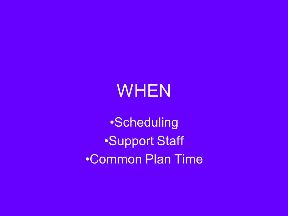 WHEN Scheduling Support Staff Common Plan Time