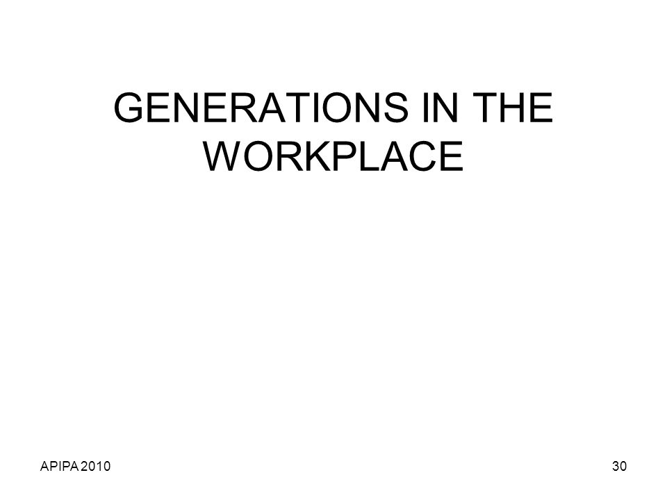 APIPA 201030 GENERATIONS IN THE WORKPLACE