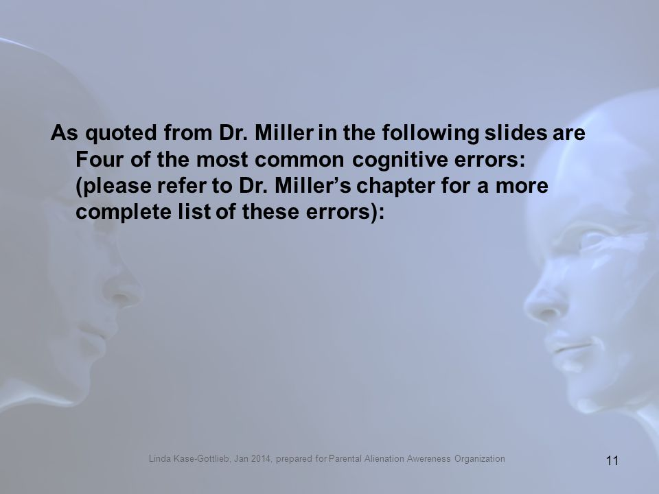 As quoted from Dr. Miller in the following slides are Four of the most common cognitive errors: (please refer to Dr. Millers chapter for a more comple