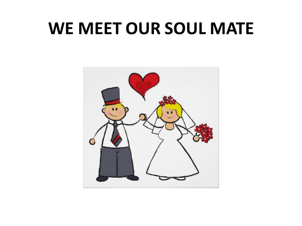 WE MEET OUR SOUL MATE