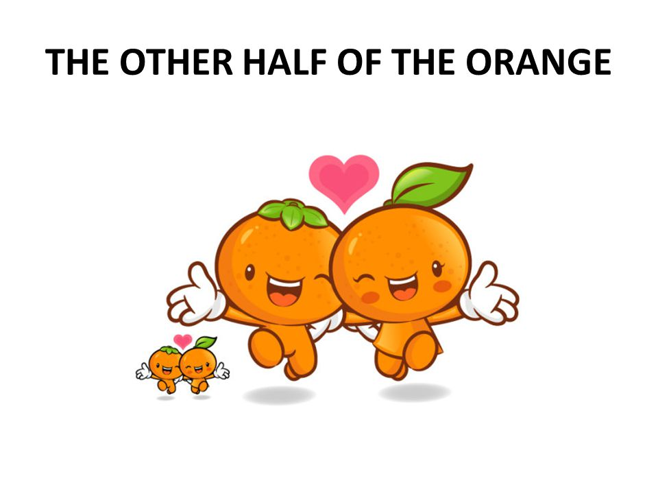 THE OTHER HALF OF THE ORANGE