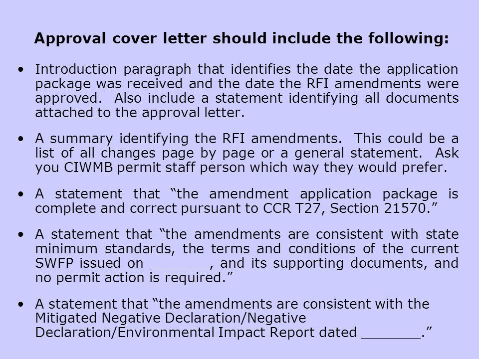 Approval cover letter should include the following: Introduction paragraph that identifies the date the application package was received and the date the RFI amendments were approved.