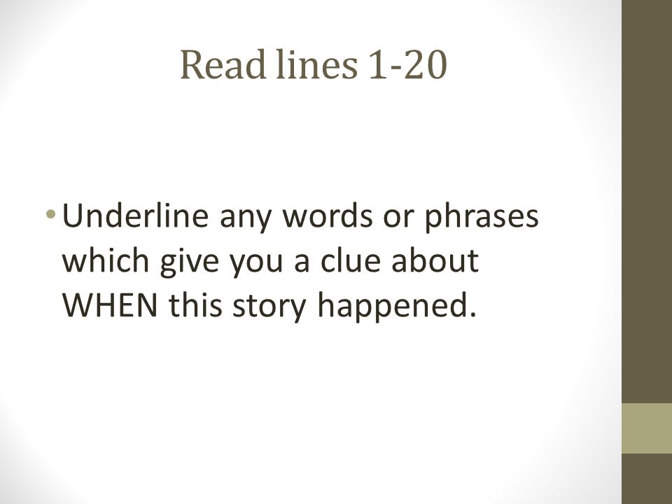 Read lines 21-34 Underline the VERBS used in this section.