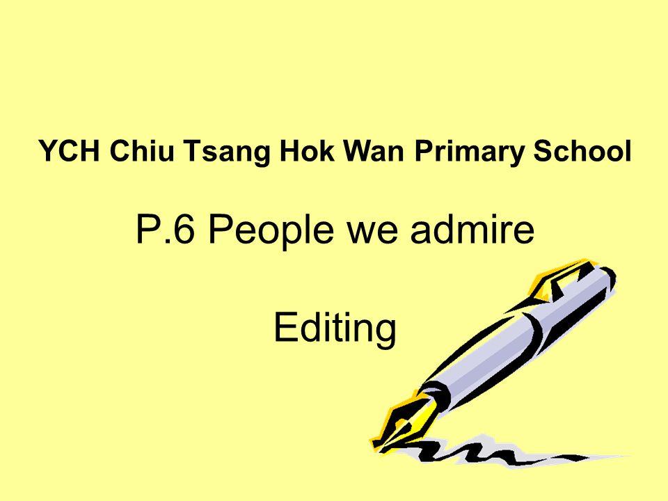YCH Chiu Tsang Hok Wan Primary School P.6 People we admire Editing