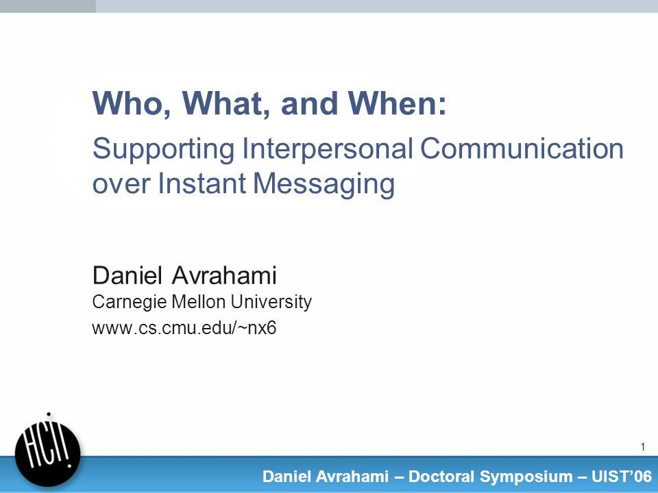 42 Daniel Avrahami – Doctoral Symposium – UIST06 Conclusions & Future Work