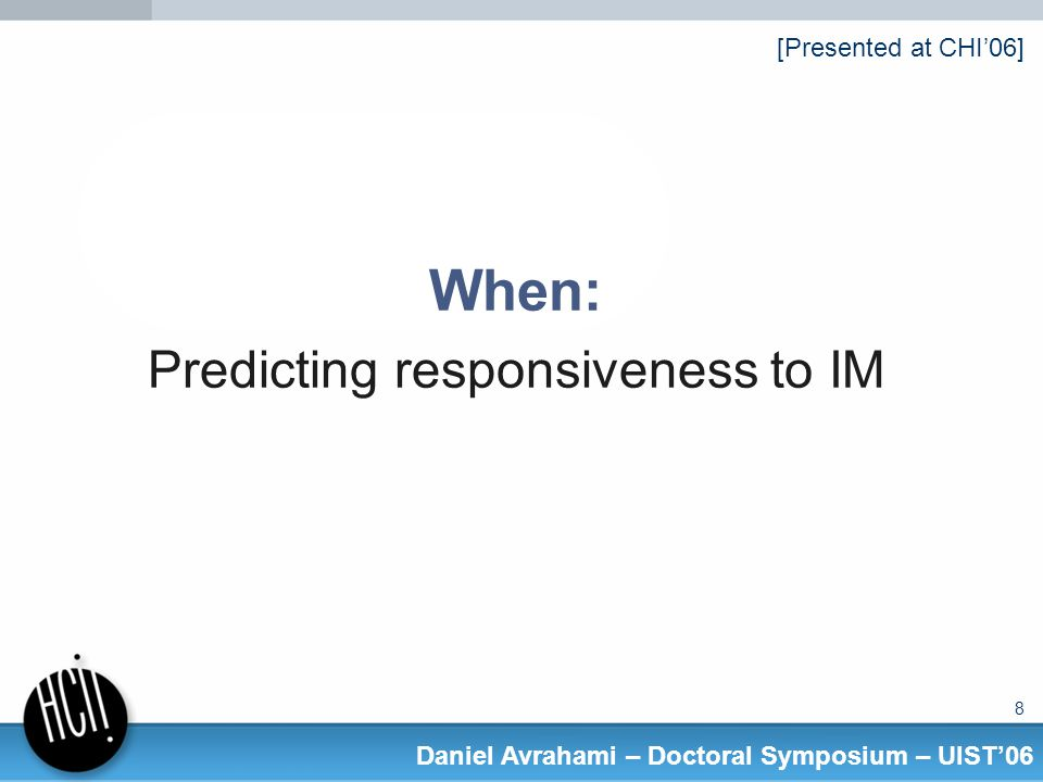 59 Daniel Avrahami – Doctoral Symposium – UIST06 Who: Relationships and IM Communication [To be presented at CSCW06]