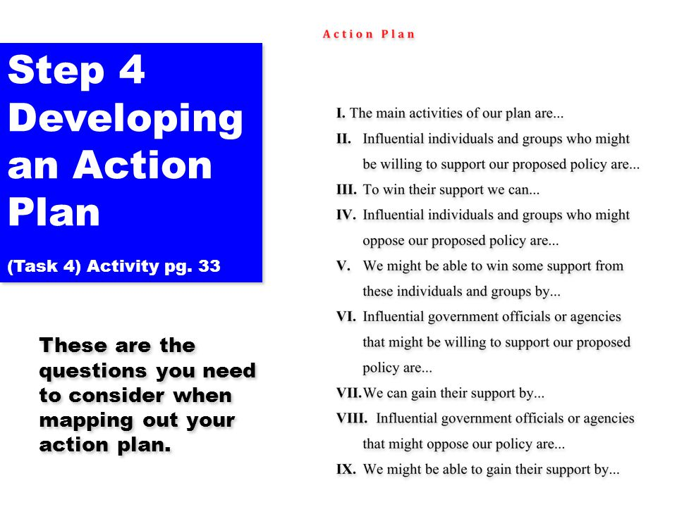 Step 4 Developing an Action Plan (Task 4) Activity pg. 33 Step 4 Developing an Action Plan (Task 4) Activity pg. 33 These are the questions you need t