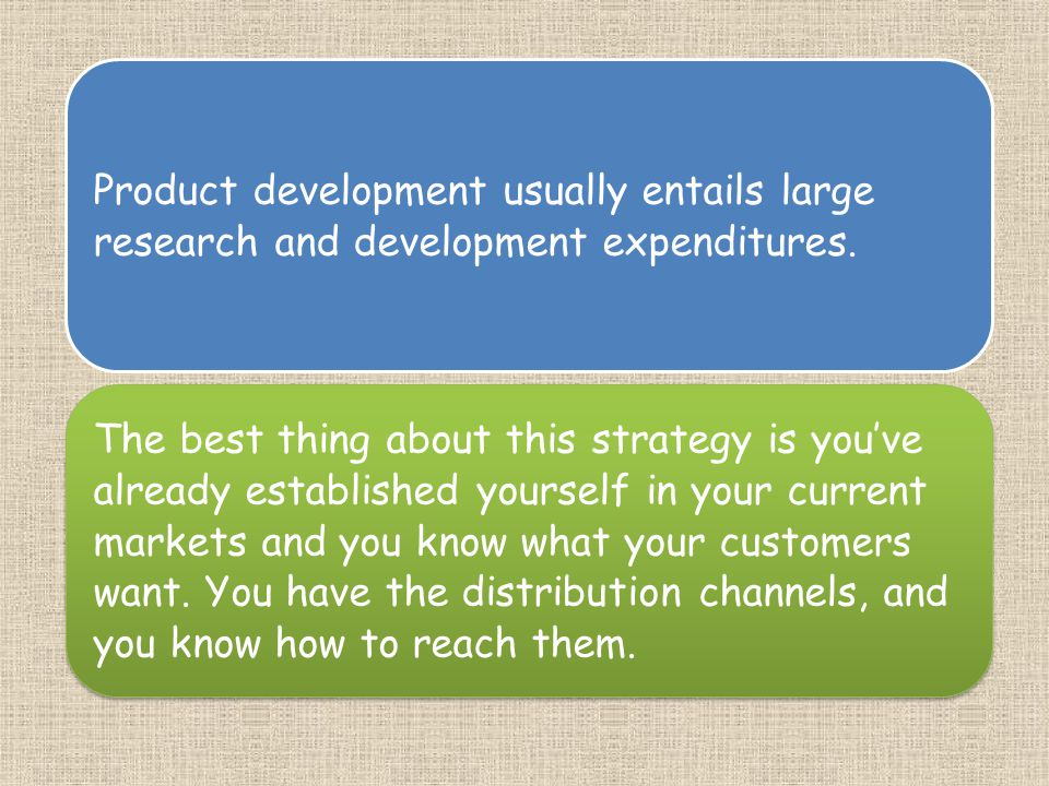 Product development usually entails large research and development expenditures.
