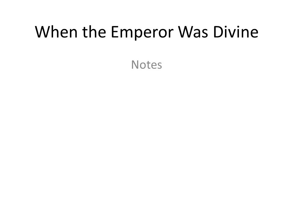 When the Emperor Was Divine What do you remember about fatalism.