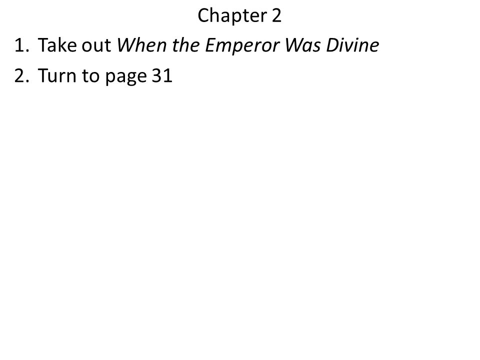 Chapter 2 1.Take out When the Emperor Was Divine 2.Turn to page 31