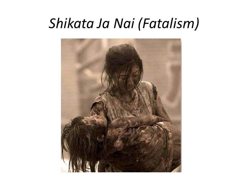 Shikata Ja Nai (Fatalism)
