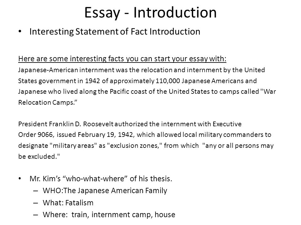 Essay - Introduction Interesting Statement of Fact Introduction Here are some interesting facts you can start your essay with: Japanese-American inter