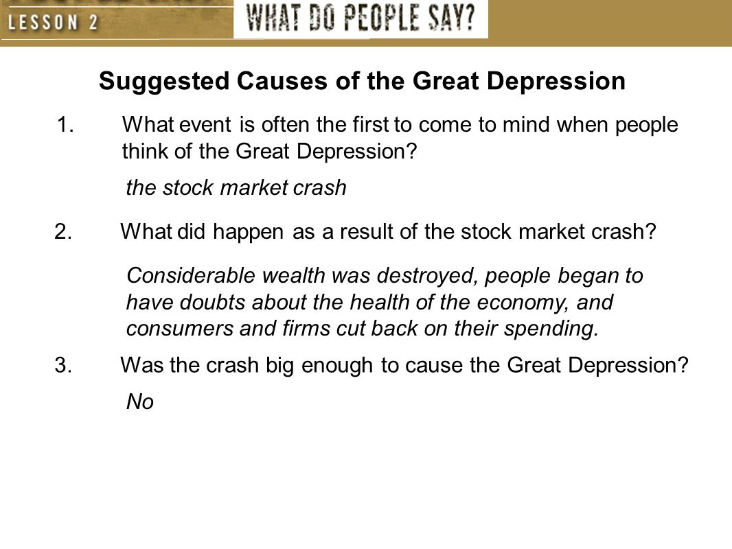 Review Wh at is the event that has stood the test of time and analysis as the major cause of the Great Depression.
