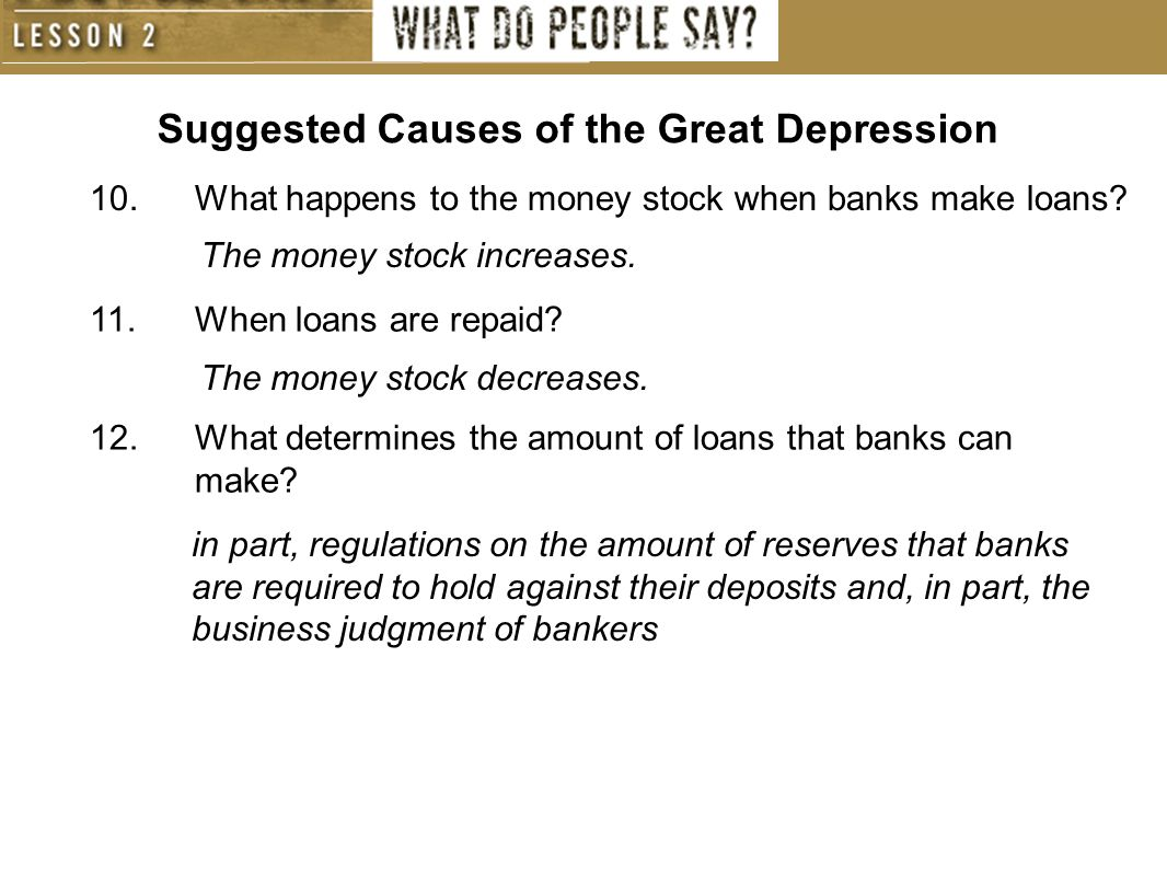 Suggested Causes of the Great Depression 13.Why don t banks like to hold reserves.