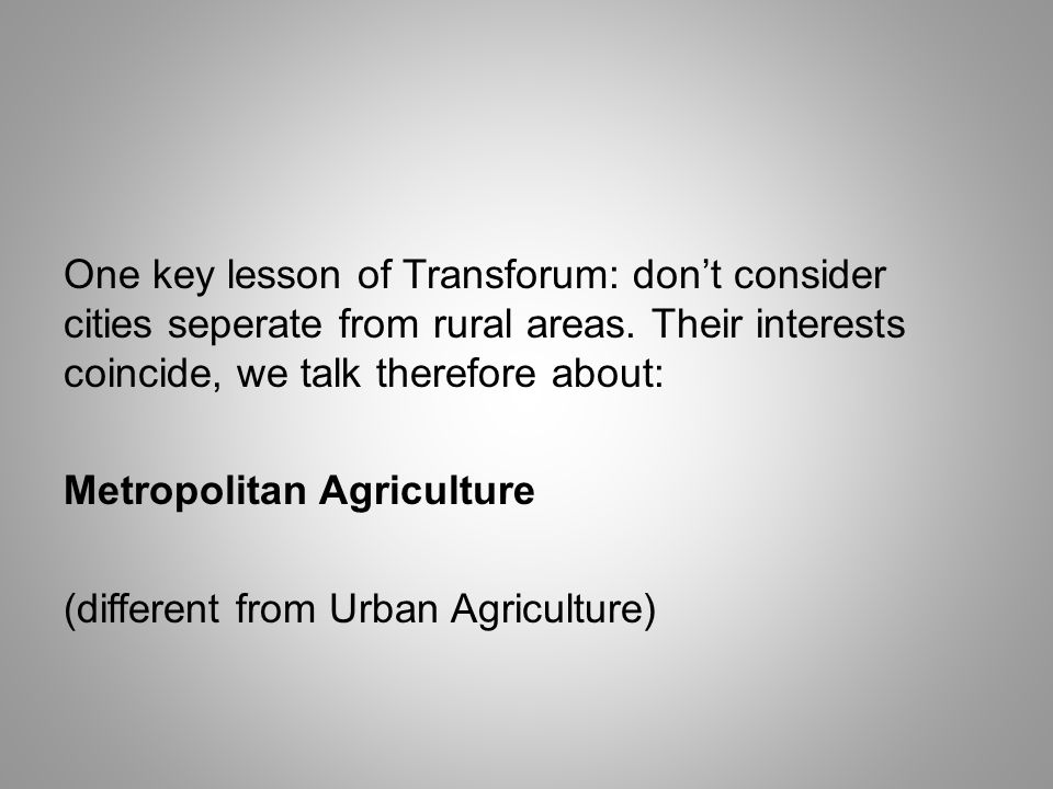 One key lesson of Transforum: dont consider cities seperate from rural areas.