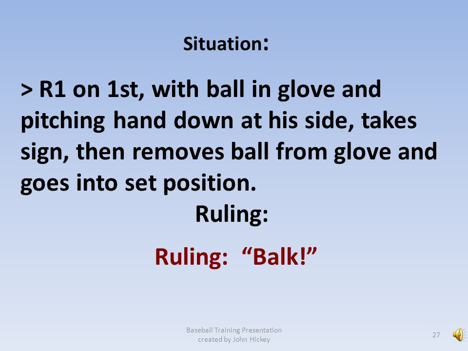 Situation : Ruling: Legal as long as pivot foot is on the ground. Baseball Training Presentation created by John Hickey > Left handed F1 in set positi
