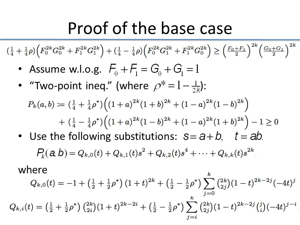 Proof of the base case Assume w.l.o.g. Two-point ineq.
