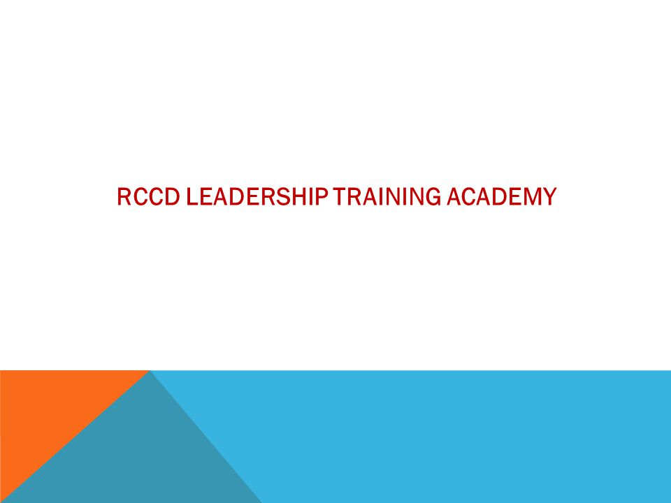 RCCD LEADERSHIP TRAINING ACADEMY
