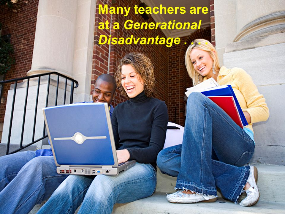 Many teachers are at a Generational Disadvantage....