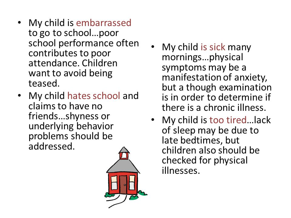 My child is embarrassed to go to school…poor school performance often contributes to poor attendance.