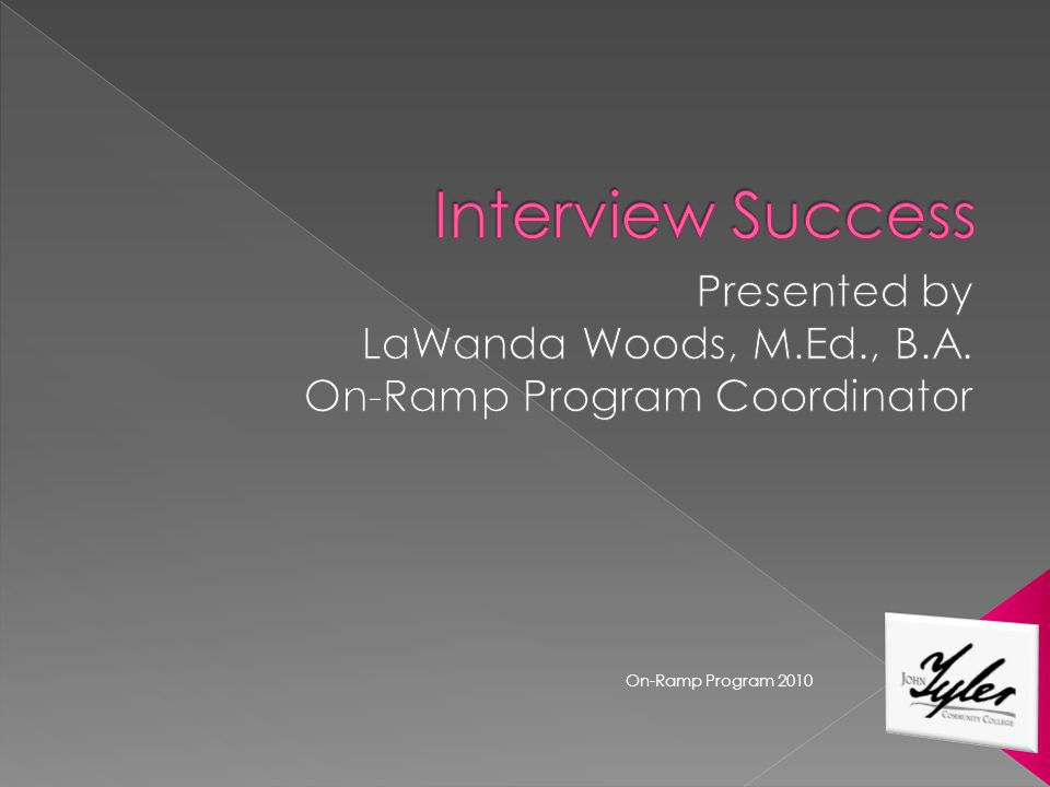 The participants will learn tangible and intangible success factors for interview success.