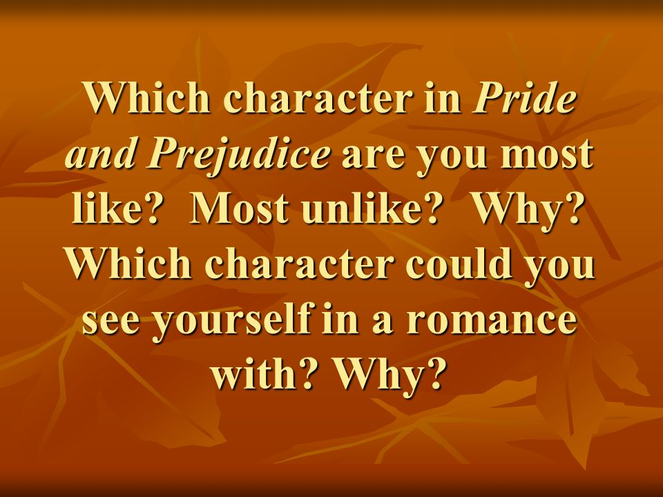 Which character in Pride and Prejudice are you most like.