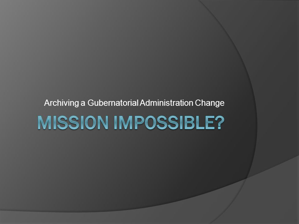 Archiving a Gubernatorial Administration Change