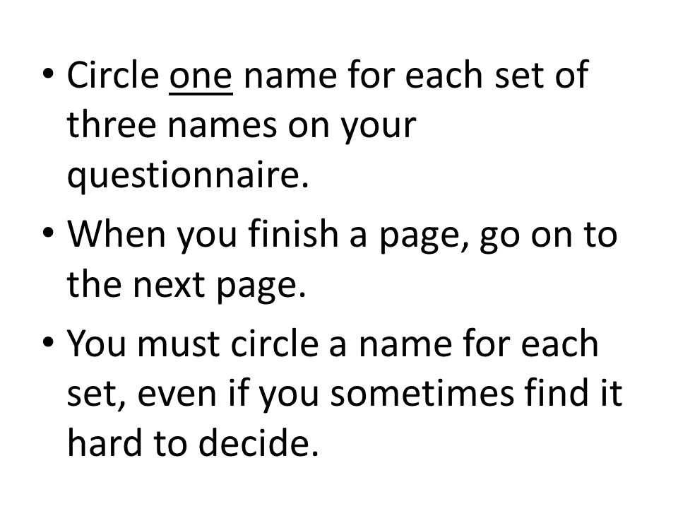 Circle one name for each set of three names on your questionnaire.