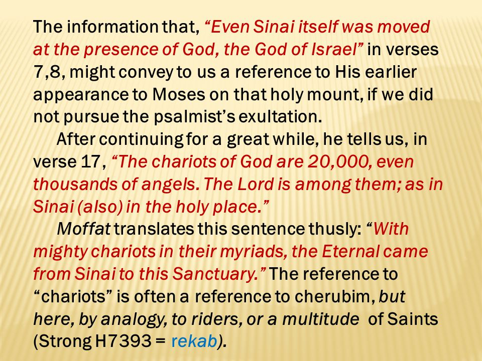 The information that, Even Sinai itself was moved at the presence of God, the God of Israel in verses 7,8, might convey to us a reference to His earli
