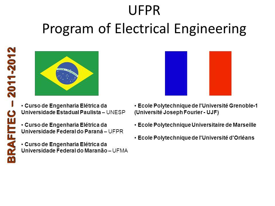 BRAFITEC – 2011-2012 Ecole Polytechnique de l'Université Grenoble-1 (Université Joseph Fourier - UJF) Ecole Polytechnique Universitaire de Marseille E