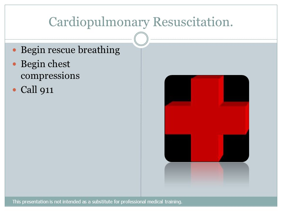Cardiopulmonary Resuscitation.