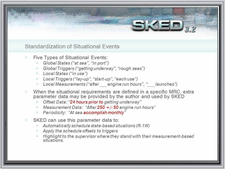 Standardization of Situational Events >Five Types of Situational Events: Global States (at sea, in port) Global Triggers (getting underway, rough seas