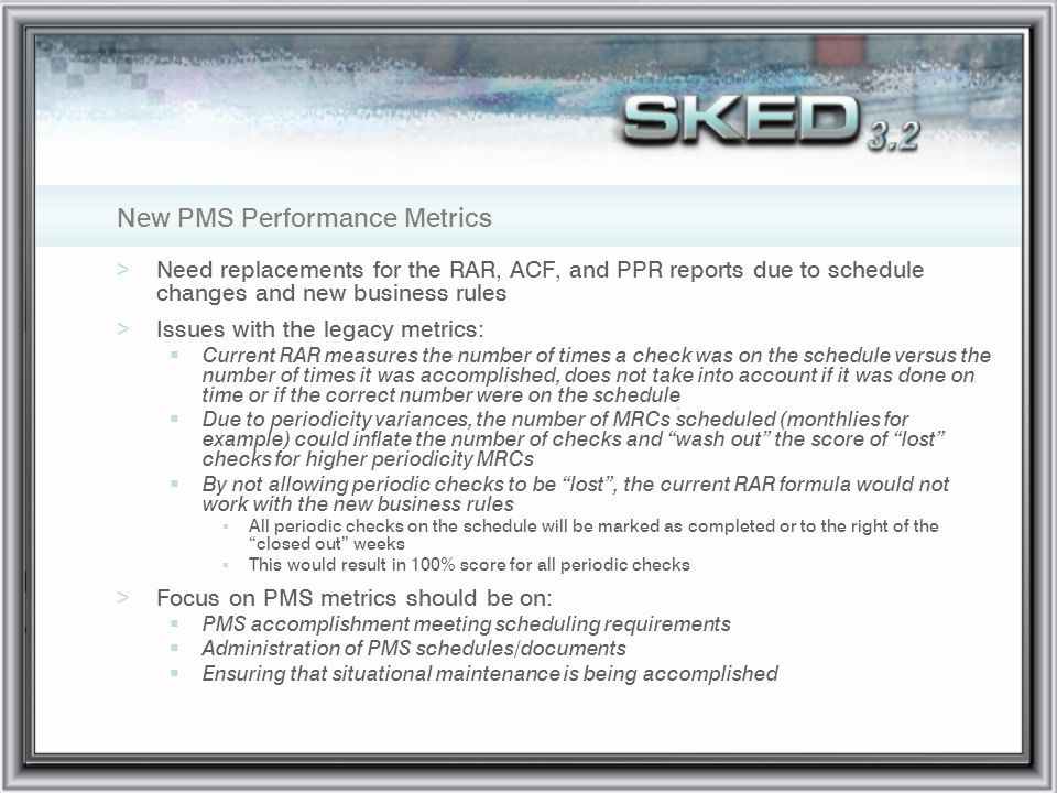 >Need replacements for the RAR, ACF, and PPR reports due to schedule changes and new business rules >Issues with the legacy metrics: Current RAR measu
