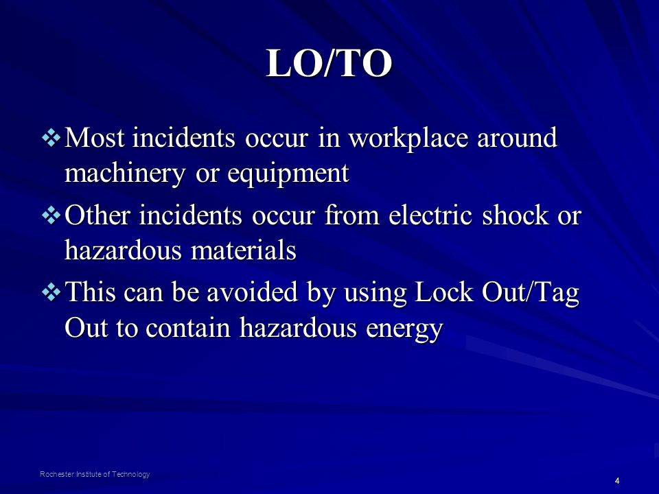 4 Rochester Institute of Technology LO/TO Most incidents occur in workplace around machinery or equipment Most incidents occur in workplace around mac